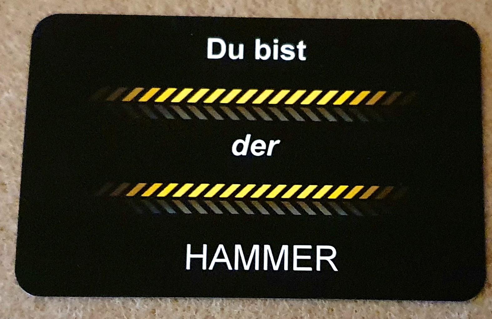 """Karte """" Du bist der Hammer """""""